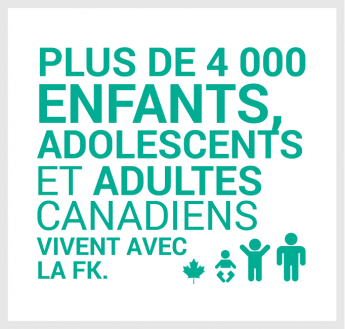 Plus de 4 000 enfants, adolescents et adultes canadiens vivent avec la FK.